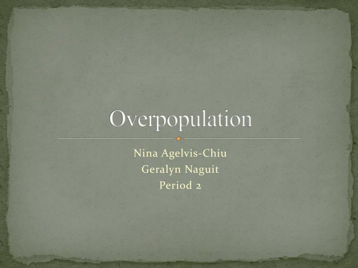 world overpopulation powerpoint Overpopulation presentation 1 1 overpopulation 2 definitionexcessive population of an area to the point of overcrowdingwhy is that a problem human population will reach 92 billion by the year 2050.