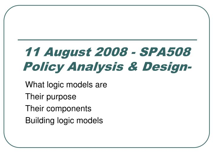 11 august 2008 spa508 policy analysis design n.