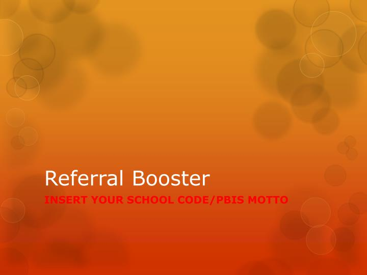 Referral booster