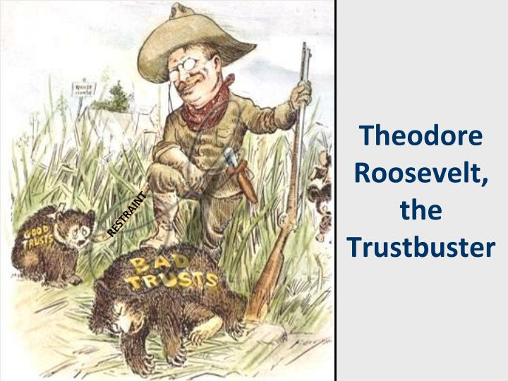 Theodore Roosevelt, the Trustbuster