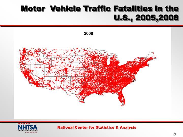 Motor  Vehicle Traffic Fatalities in the U.S., 2005,2008