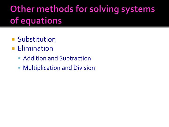Other methods for solving systems of equations