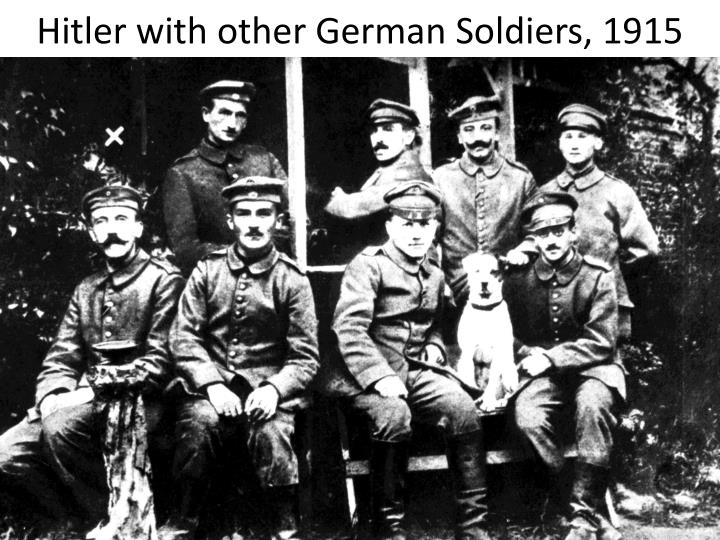 Hitler with other German Soldiers, 1915