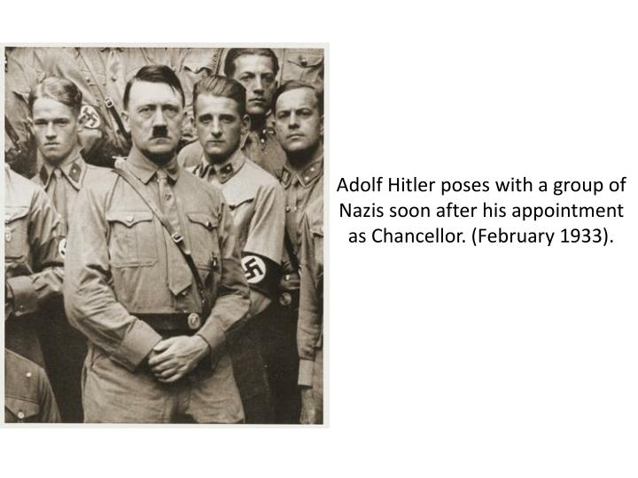Adolf Hitler poses with a group of Nazis soon after his appointment as Chancellor. (February 1933).