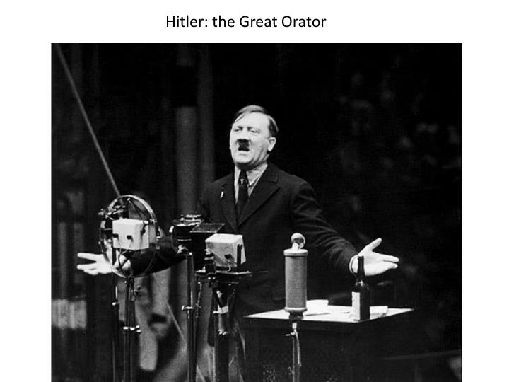 Hitler: the Great Orator