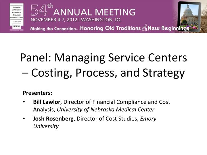 Panel managing service centers costing process and strategy