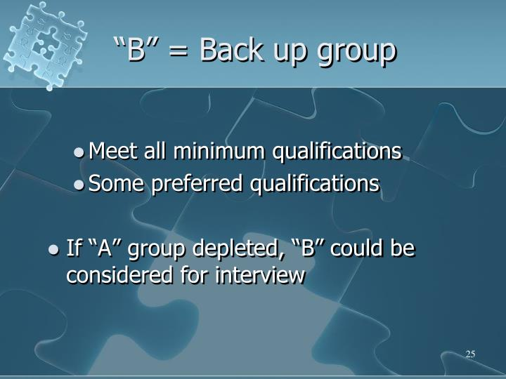 """B"" = Back up group"
