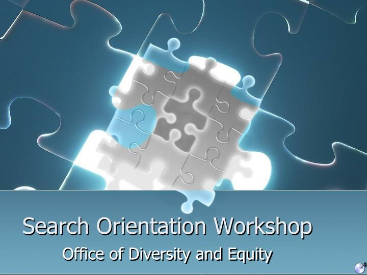 Search orientation workshop