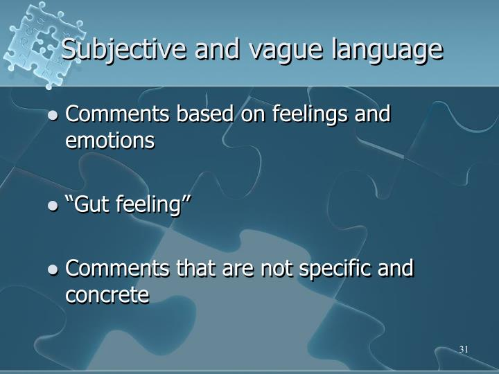 Subjective and vague language