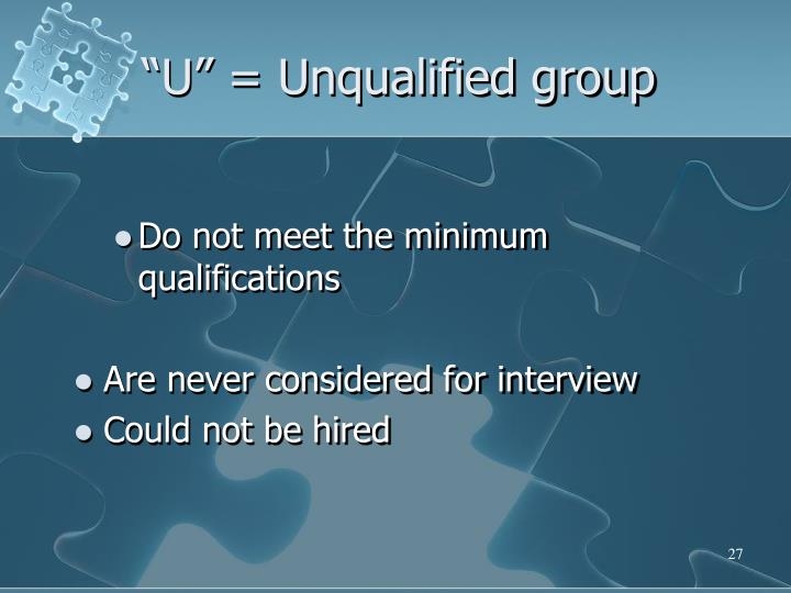 """U"" = Unqualified group"