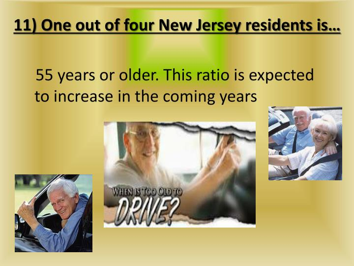 11) One out of four New Jersey residents is…