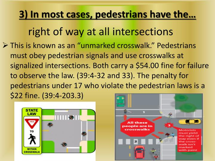 3) In most cases, pedestrians have the…
