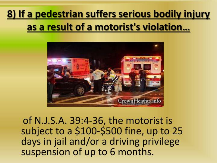 8) If a pedestrian suffers serious bodily injury as a result of a motorist's violation…