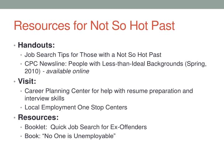 Resources for Not So Hot Past