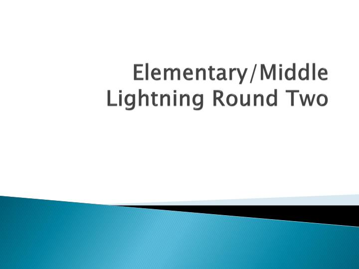 elementary middle lightning round two n.