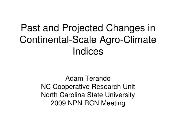Past and projected changes in continental scale agro climate indices