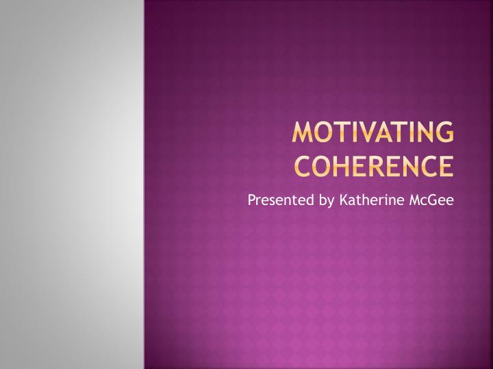 motivating coherence n.
