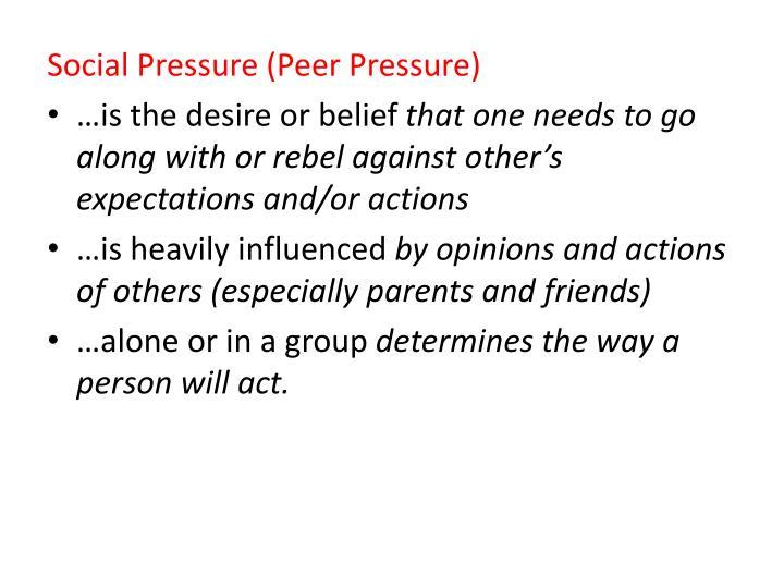 Social Pressure (Peer Pressure)