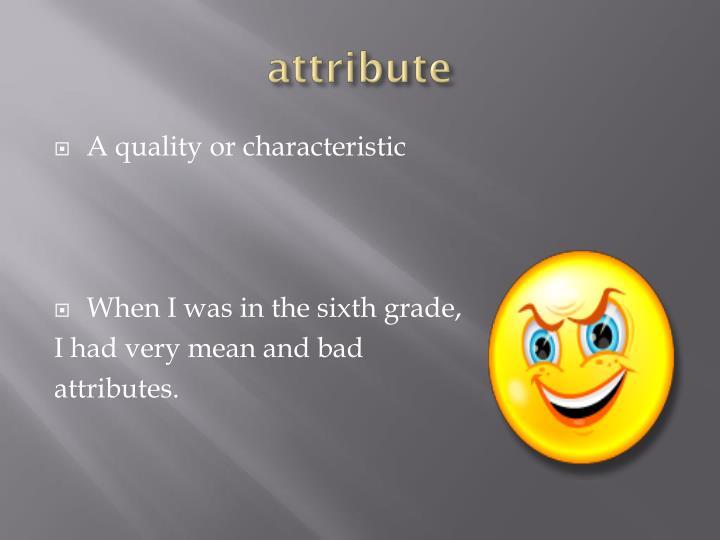 Attribute
