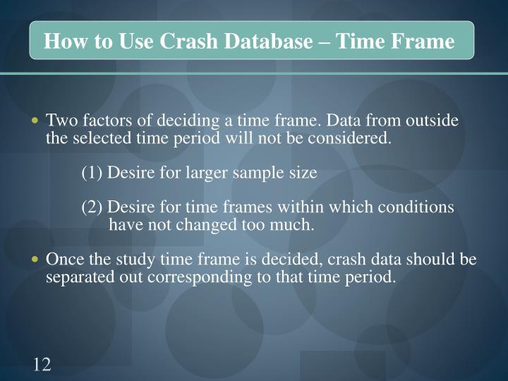 How to Use Crash Database – Time Frame