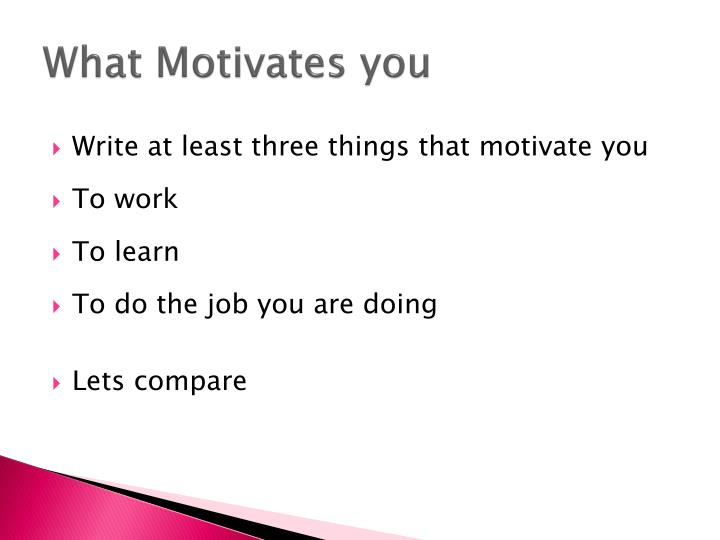 what motivates you to learn essay What success means to me essay what success means to me being successful can be viewed in many different ways, such as being happy, having a nice house, being rich, being a good mother, or having something to make someone envy you.