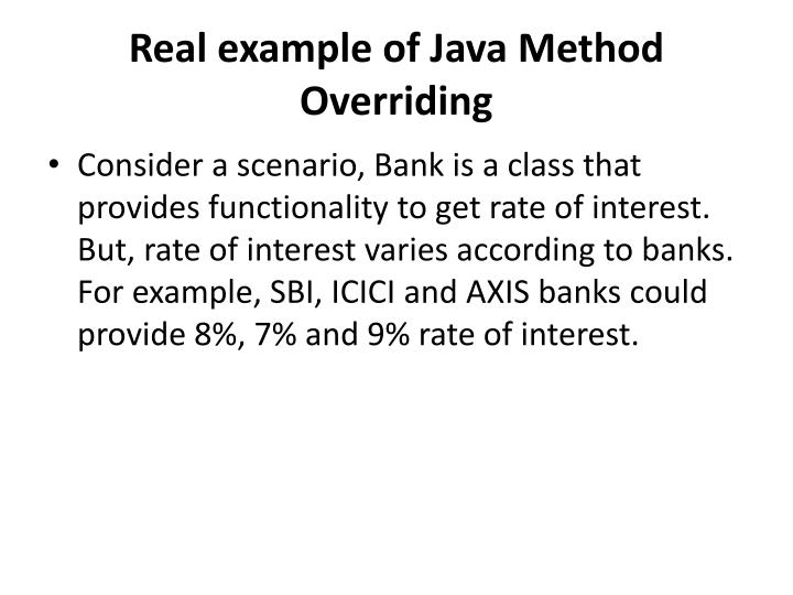 Real example of Java Method Overriding