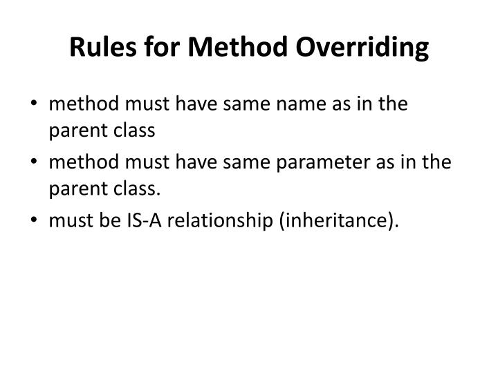 Rules for Method Overriding
