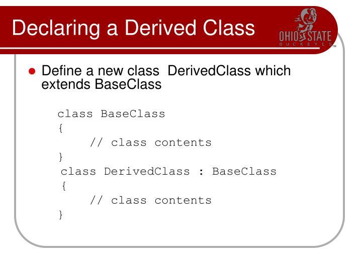 Declaring a Derived Class