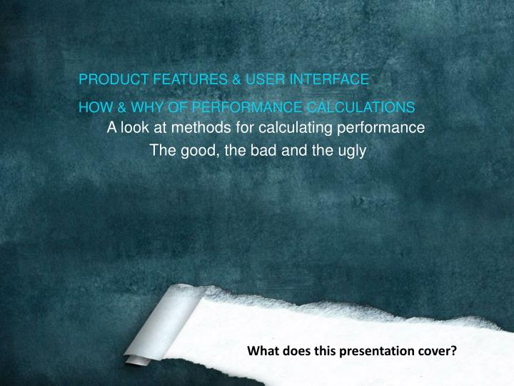 PRODUCT FEATURES & USER INTERFACE