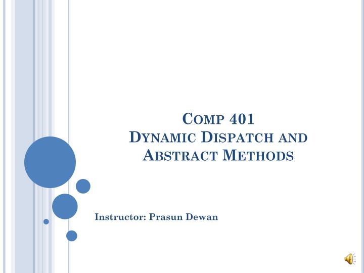 Comp 401 dynamic dispatch and abstract methods