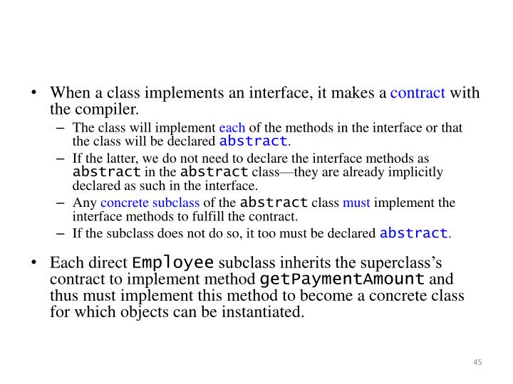 When a class implements an interface, it makes a