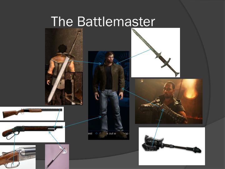The Battlemaster
