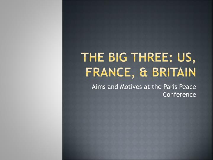 the big three us france britain n.