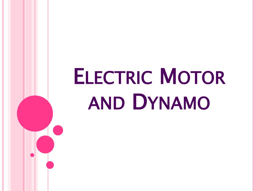 Ppt Electric Motor And Dynamo Powerpoint Presentation Id2669109 Simple Generator Design Generators Dynamos N