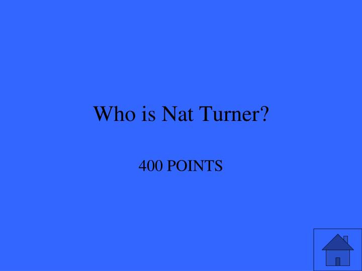 Who is Nat Turner?