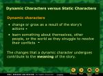 dynamic characters versus static characters
