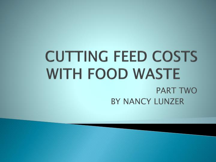 cutting feed costs with food waste n.