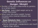 genetic influences on hunger weight