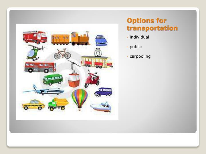 Options for transportation