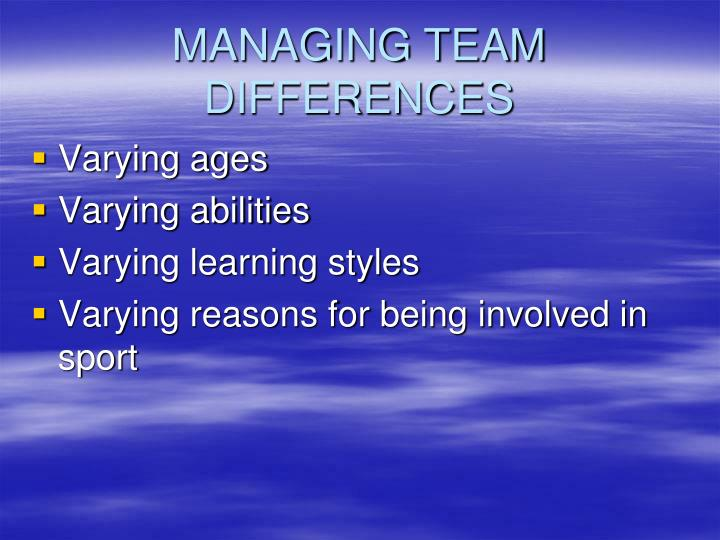 MANAGING TEAM DIFFERENCES