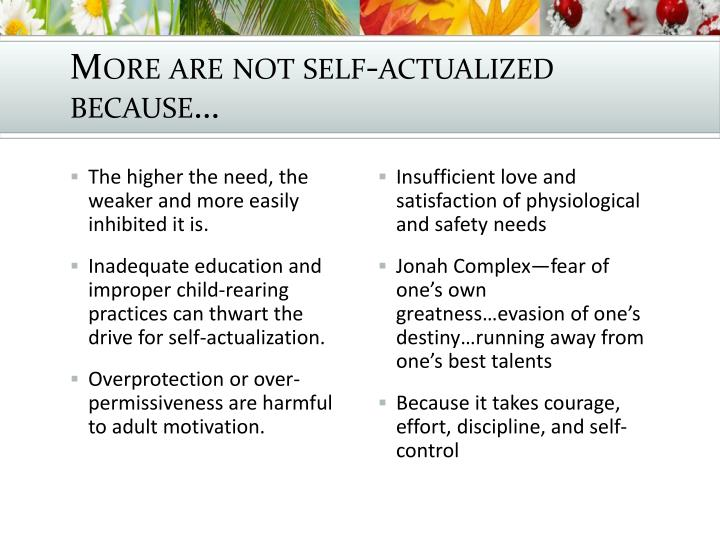 More are not self-actualized because…