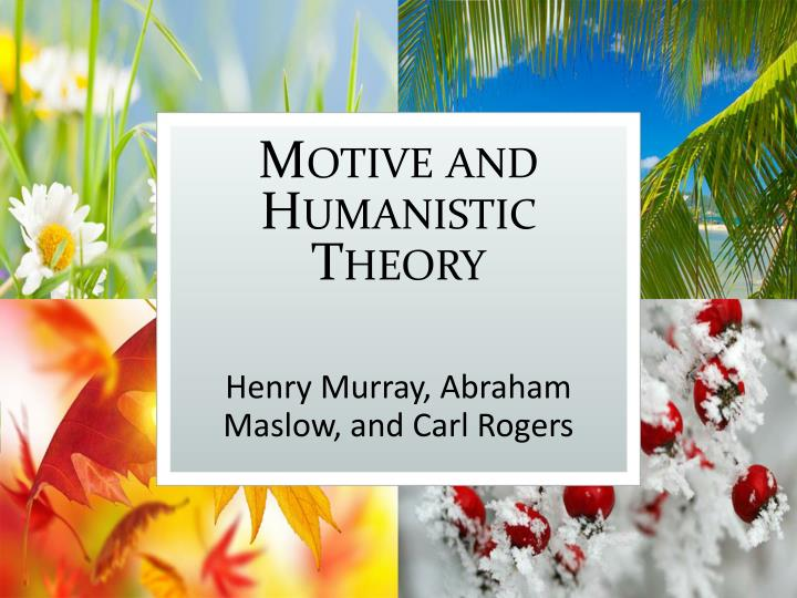 the theories of abraham maslow and carl rogers essay Am: abraham harold maslow was born in new york in 1908 and was very important in the humanistic theories cr: carl rogers developed a theory that emphasized the importance of self-actualizing tendency in human personalities.