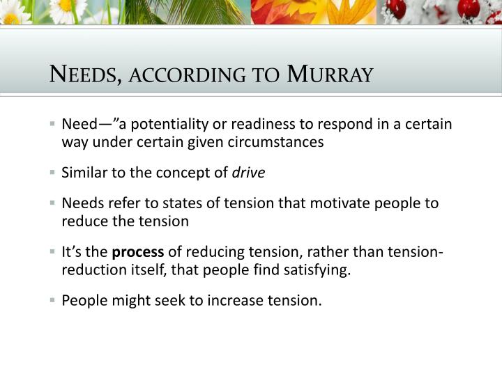 Needs, according to Murray