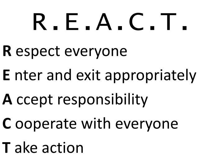 R.E.A.C.T.