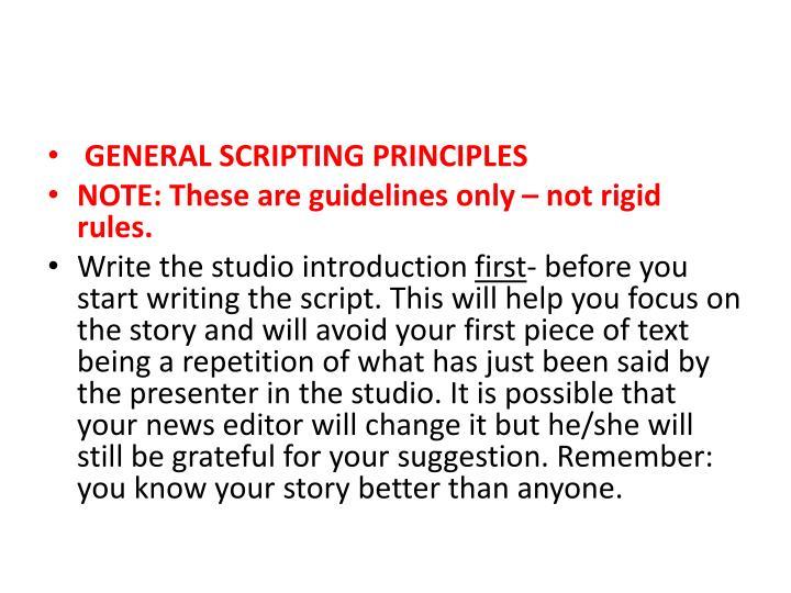 GENERAL SCRIPTING PRINCIPLES