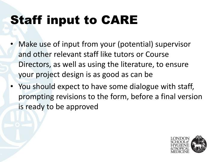 Staff input to CARE