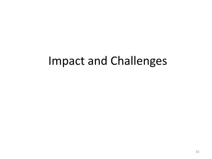 Impact and Challenges
