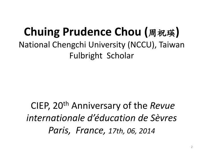 Chuing Prudence Chou (