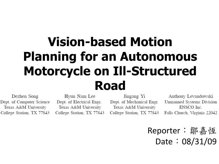 vision based motion planning for an autonomous motorcycle on ill structured road n.