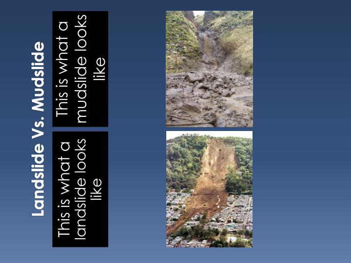 Landslide Vs. Mudslide